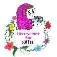 I Love You More Than Coffee!!