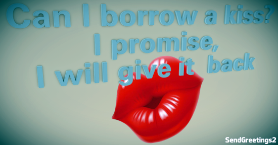 Can I Borrow A Kiss?