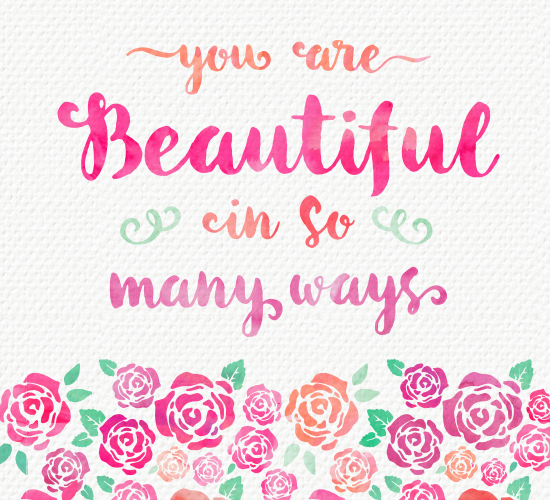 You Are Beautiful In So Many Ways. Free For Your ...
