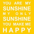 You Are My Only Sunshine.