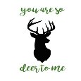 Deer To Me Card.