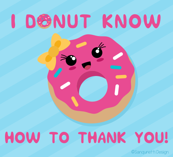 Donut Know How To Thank You...