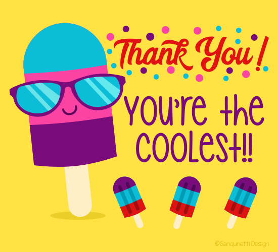 Thank You, You're The Coolest!