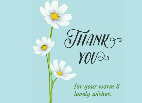 Thanks For Your Warm And Lovely Wishes Free For Everyone Ecards