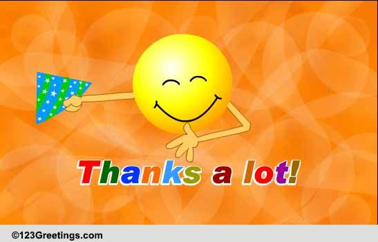 thanks a lot  really  free for everyone ecards  greeting