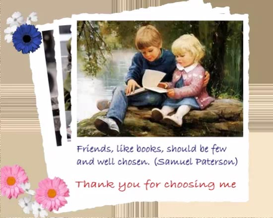 thanks for choosing me  free friends ecards  greeting cards