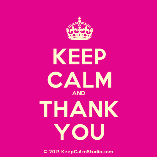 Keep Calm And Thank You...