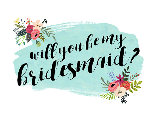 Floral Will You Be My Bridesmaid?