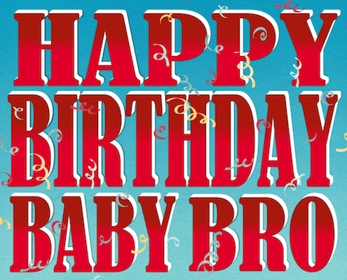 Birthday Wishes For My Baby Bro.