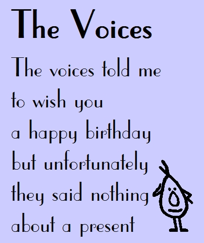 The Voices A Funny Birthday Poem Free Funny Birthday Wishes
