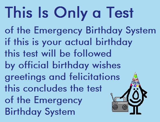 This Is Only A Test - A Birthday Poem.