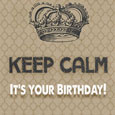 Keep Calm It's Your Birthday.