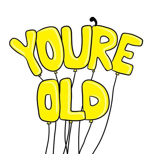Send Your Ecard Yoursquore Old Happy Birthday