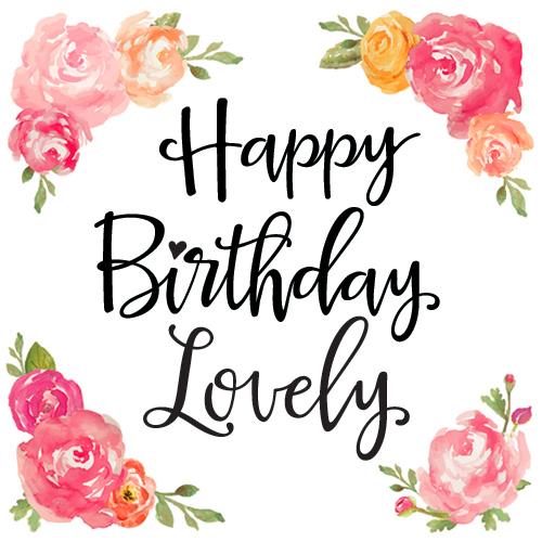 Happy Birthday, Lovely... Free Happy Birthday ECards
