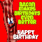 Bacon Birthday.