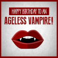Ageless Vampire Birthday.