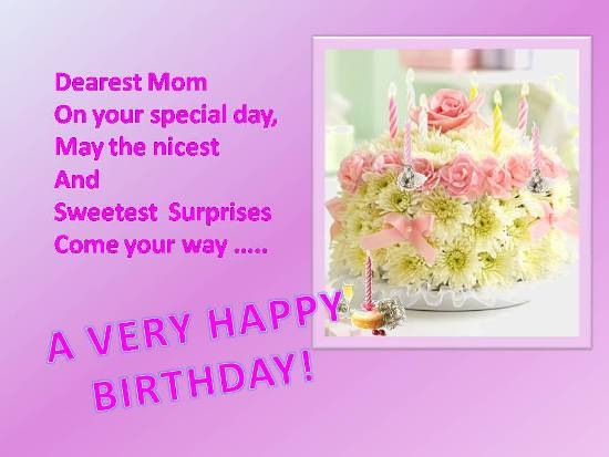 Birthday Greetings For Your Dear Mom.