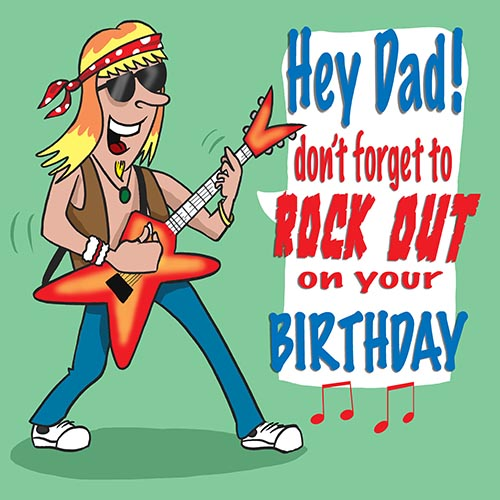 Birthday Rock Out Dad!