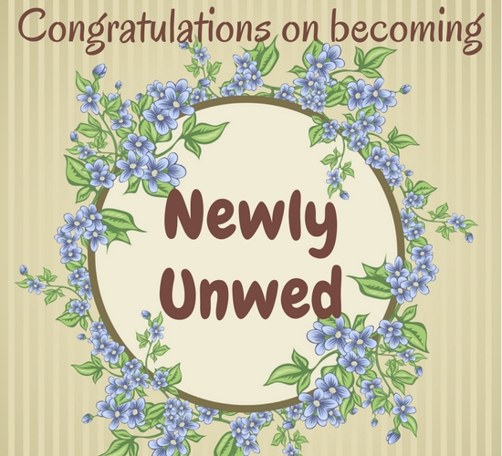 Divorce Means Newly Unwed!