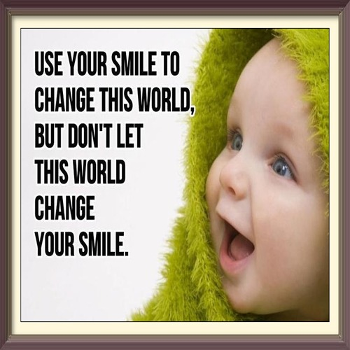 A Smile Can Change Your World.