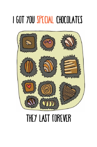 Chocolates For Eternity.