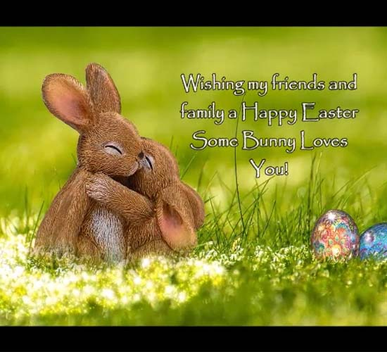 Happy Easter Some Bunny Loves You Free Happy Easter Ecards 123
