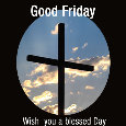 Good Friday, Blessed Day...
