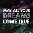May All Your Dreams Come True!