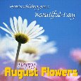 An August Flowers Ecard Just For You.