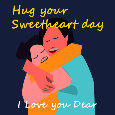 Hug Your Sweetheart Day Darling.