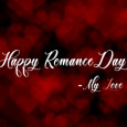 Happy Romance Day My Love.