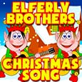 Elferly Brothers Christmas Song.
