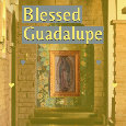 Blessed Guadalupe...