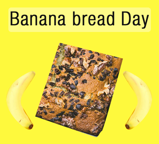 Happy Banana Bread Day.