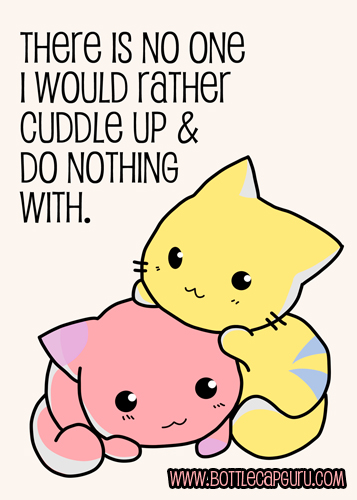 Let's Cuddle Up And Do Nothing!