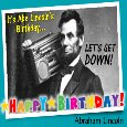 It's Abe Lincoln's Birthday.