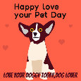 Love Your Pet Day, Doggo...
