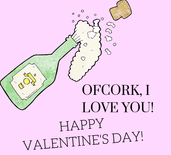 Ofcork (Course) I Love You V'day...
