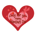 Only For You Happy Valentine`s Day.