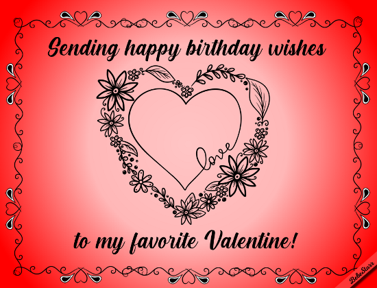 Valentine Birthday Wishes.