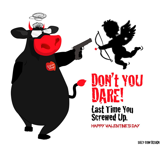 Don't You Dare! Happy Valentine's Day.