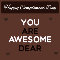 You Are Awesome, Dear...