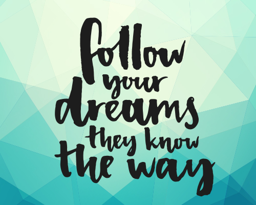 Dreams Know The Way.