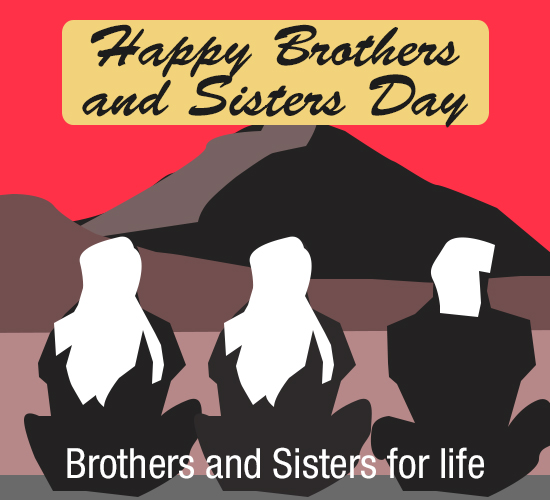 Happy Brothers And Sisters Day, Joy.