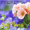 A Beautiful July Flowers Card For You.