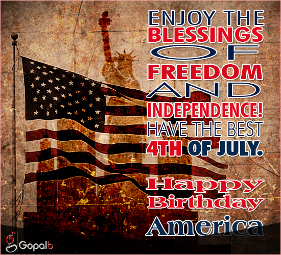 Blessings Of Freedom And Independence.