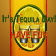 Tequila Day.
