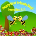 Happy Best Friends Day Bee. F.F.