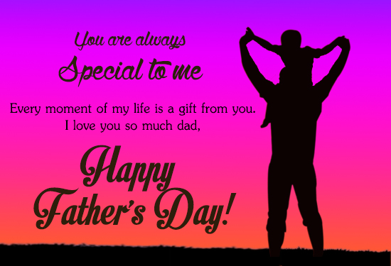 Dad, You Are Always Special To Me.