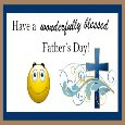 Have A Blessed Father's Day...